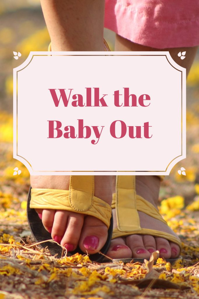 Walk the baby out