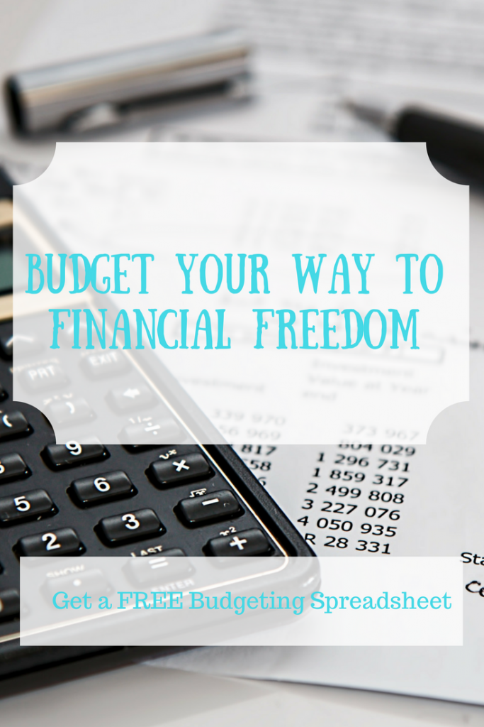 Building a budget to get yourself to financial freedom.