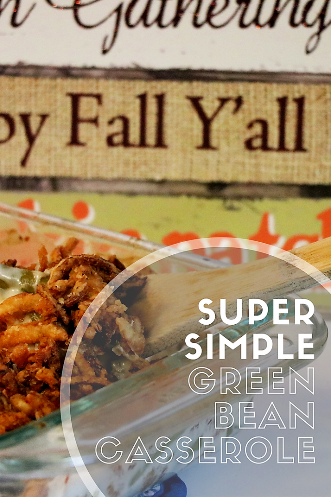 Simple Green bean casserole perfect for Thanksgiving